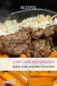 low carb abendessen ohne kohlenhydrate abends satt essen