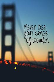 Never Lose Your Sense Of Wonder Pictures Photos And Images For Facebook Tumblr
