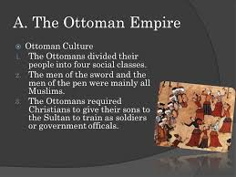 A The Ottoman Empire  The Ottoman Turks became the leaders of