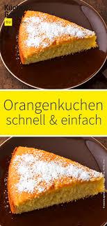 orangenkuchen schnellerschneller orangenkuchen