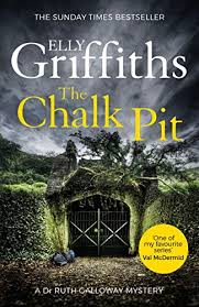 The Chalk Pit Dr Ruth Galloway Mysteries 9 By Griffiths Elly
