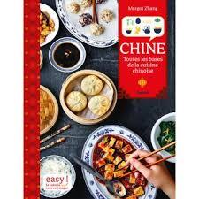 cuisine chinoise chine toutes les bases de la cuisine chinoise relié margot