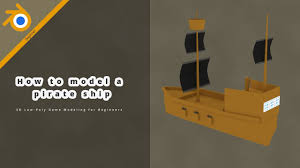 100 Design A Pirate Ship How To Model A Pirate Ship 3D LowPoly Game Modeling For Beginners Tutorial