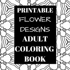 Printable Flower Designs Adult Coloring Book PDF Of 10 Prints Online Code Amazoncouk Software