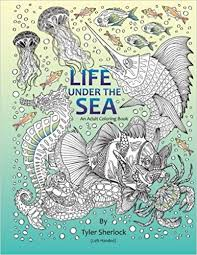 Life Under The Sea Left Handed Coloring Book Tyler Sherlock Susan L Harrington 9781519567024 Amazon Books