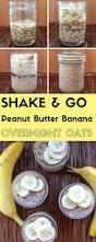 Pumpkin Pie Overnight Oats Rabbit Food by Shake U0026 Go Peanut Butter Banana Overnight Oats A High Protein