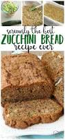 Gluten Free Bisquick Pumpkin Bread Recipe by Best Ever Zucchini Bread Butter With A Side Of Bread