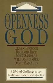 The Openness Of God A Biblical Challenge To Traditional Understanding
