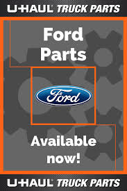 100 Ford Truck Parts Online Whether You Have An F350 E350 Or E450 Vehicle UHaul