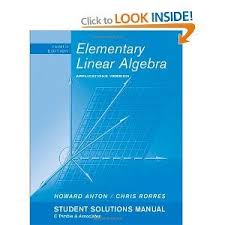 Download Elementary Linear Algebra By Howard Anton 10th Edition Solution Manual ALL YOU NEED