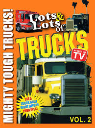 Amazon.com: Lots & Lots Of Trucks Vol 2 - Mighty Tough Trucks!: Tom ...