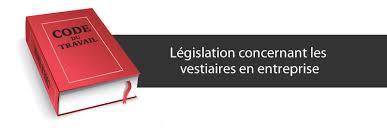 vestiaires code du travail législation vestiaire loi et code du travail vestiaires en