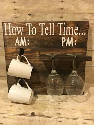 How To Tell Time Coffee Wine Glass Holder AM PM Sign Funny Gift Housewarming Rustic Rack