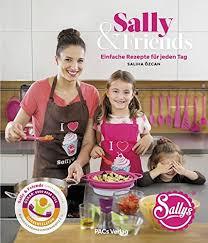 sally friends einfache rezepte für jeden tag de