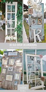 30 Fabulous Rustic Old Door Wedding Decoration Ideas Fresh Air Smell Of Wood