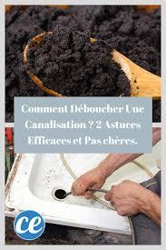 comment d饕oucher une canalisation de cuisine comment déboucher une canalisation 2 astuces efficaces et pas