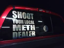 SHOOT YOUR LOCAL METH DEALER Chrome By: Chris2low Vinyl $30 ... Badwithclasssticker8inchs Cadian Redneck Beard Co Decal Etsy Back Of Girls Pickup Truck If Youre Gonna Ride Redneck Edition Blem Intertional Harvester Car Truck Suv Logo Ssafras Mama Rednecks Jersey Style Bumper Stickers Minnesota Prairie Roots Rightwing On The Back Of A Truck Camper From Buy Aries And Get Free Shipping Aliexpresscom Amazoncom Dont Flatter Yourself Cowboy I Was Looking At Your Quote Day Best Sticker Ever Kathan Ink Team Twitter Trucks Motorcycles Beer Fridges Rocket League Custom Cars Road Hog Youtube