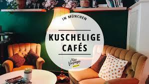 11 cafés in münchen in denen ihr es euch gemütlich machen