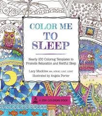 Color Me To Sleep Nearly 100 Coloring Templates Promote Relaxation And Restful A Zen Book