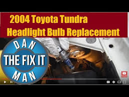 2000 2006 toyota tundra headlight bulb replacement