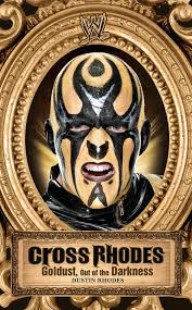 Wwe Goldust Curtain Call by Amazon Com Cross Rhodes Goldust Out Of The Darkness Wwe