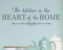 Kitchen The Is Heart Of Home Wall Decal Decor Art By Landbgraphics On Etsy