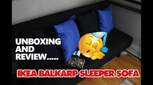 Balkarp Sofa Bed Cover by Unboxing And Review Ikea Balkarp Sleeper Sofa Youtube