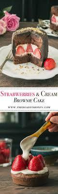 Strawberries & Cream Brownie Cake A chocolate lover s dream e true This rich &
