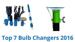 7 best bulb changers 2016