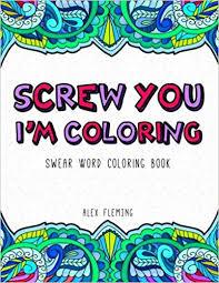 Amazon Screw You Im Coloring Swear Word Book 9782376190035 Alex Fleming Books