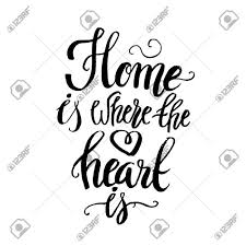Calligraphic Quote Home Is Where The Heart