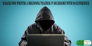 9 Hacks For Writing A Beginning Teacher CV Resume With No Experience