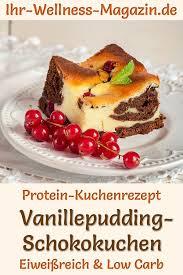 protein vanillepudding schokokuchen eiweißreiches low carb