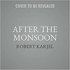Amazon After The Monsoon Ernst Grip Series Book 2 9781982528249 Robert Karjel Books