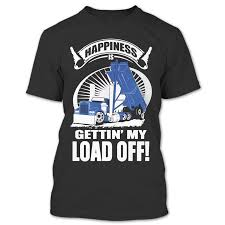 Happiness Is Getting My Load Off T Shirt, Truck Driver Shirt, Job ... If You Cant Find It Grind Truck Driver Tshirts Teeherivar They Call Me A Truck Womens Tshirt Custoncom Funny Trucker Shirts Funny Driver Tshirt Shirt Whizdumb Professional Truck Driver Tshirt Royal Blue Truckbawse My Dad Drives Big Trucks Shirt Trucker Tow Wife Apparel Towing Women Gift Polo Teacher Was Wrong Men Teefig 10 Raesons Drivers T Fantastic Gifts Store Clothing Wwwtopsimagescom Intertional Trucking Show North Carolina Tshirt Domingo Usa