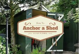 Shed Anchor Kit Instructions by A Simple Guide On How To Anchor A Shed For Beginners