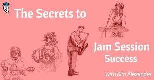The Secrets To Jam Session Success With Kim Alexander