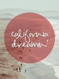 Yes I Am California Dreaminguntil See You Again My Beaches