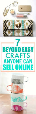 7 Beyond Easy Crafts You can Make and Sell line