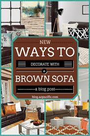 Decorating With Chocolate Brown Couches by New Ways To Decorate With A Brown Sofa Ac Pacific Home Inspiration