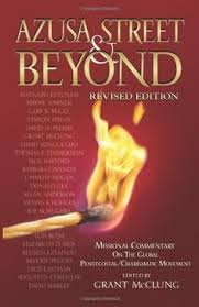 Azusa Street And Beyond Years Of Commentary On The Global Pentecostal Charismatic Movement January 2014
