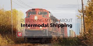100 Intermodal Trucking Companies Debunking Myths About Shipping Land Sea Air