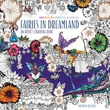 Amazon Zendoodle Coloring Presents Fairies In Dreamland An Artists Book 9781250108838 Denyse Klette Books