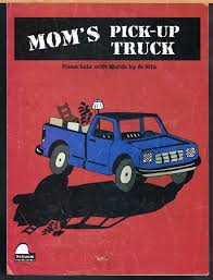 100 Pickup Truck Lyrics MOMS PICKUP TRUCK Piano Solo With Words Level One Or 1 By RITA