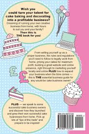 Cake Decorating Books Online by Start A Cake Business From Home How To Make Money From Your