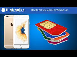 How to Activate Iphone 6s Without Sim Fliptroniks