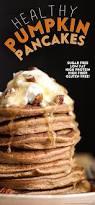 Pumpkin Pancakes With Gluten Free Bisquick by Healthy Pumpkin Pancakes Recipe Healthy Pumpkin Pancakes