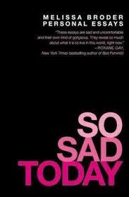 So Sad Today Personal Essays