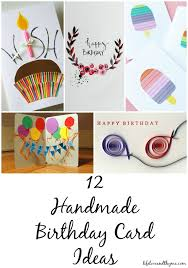 12 Handmade Birthday Card Ideas Hand making cards is more about the thought than the