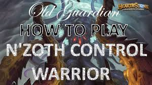 how to play n zoth control warrior hearthstone knights of the